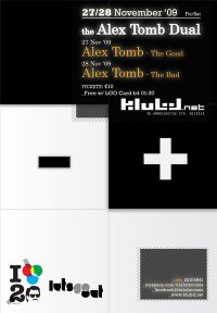 klubd | the Alex Tomb Dual | 27/28:11:09